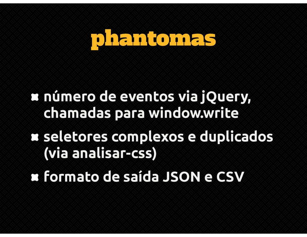 phantomas número de eventos via jQuery, chamada...