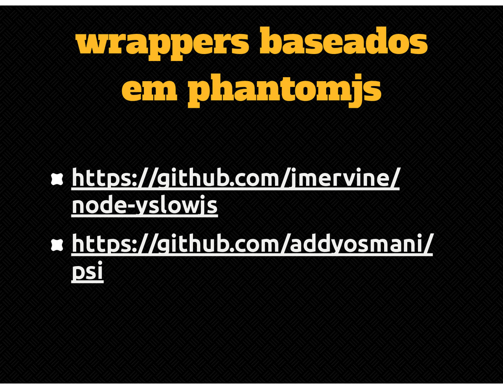 wrappers baseados em phantomjs https://github.c...