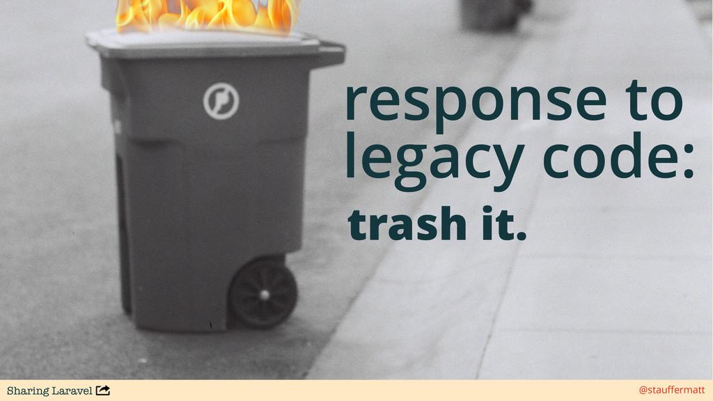 Sharing Laravel @stauffermatt response to legacy...