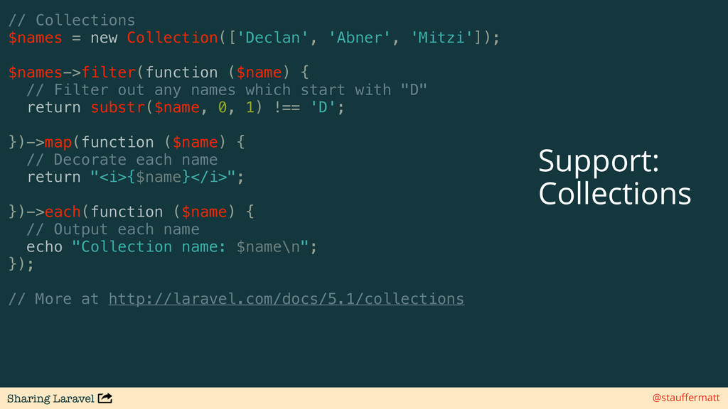 Sharing Laravel @stauffermatt // Collections $na...