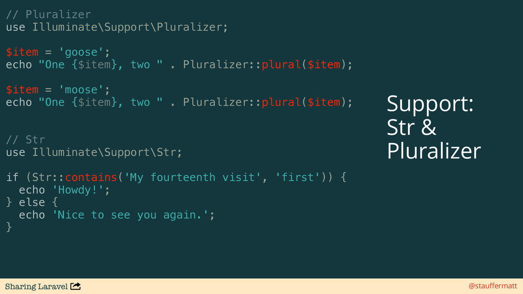 Sharing Laravel @stauffermatt // Pluralizer use ...