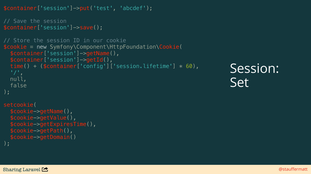 Sharing Laravel @stauffermatt $container['sessio...