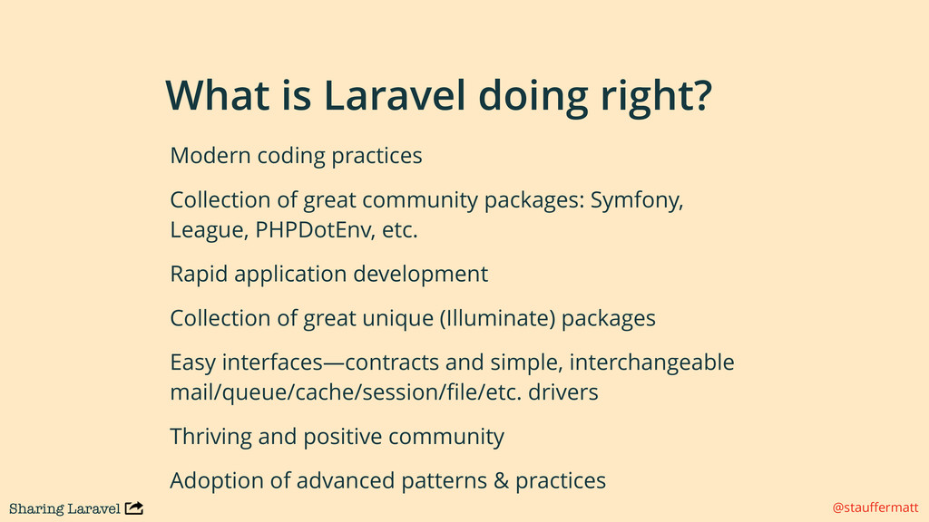 Sharing Laravel @stauffermatt What is Laravel do...