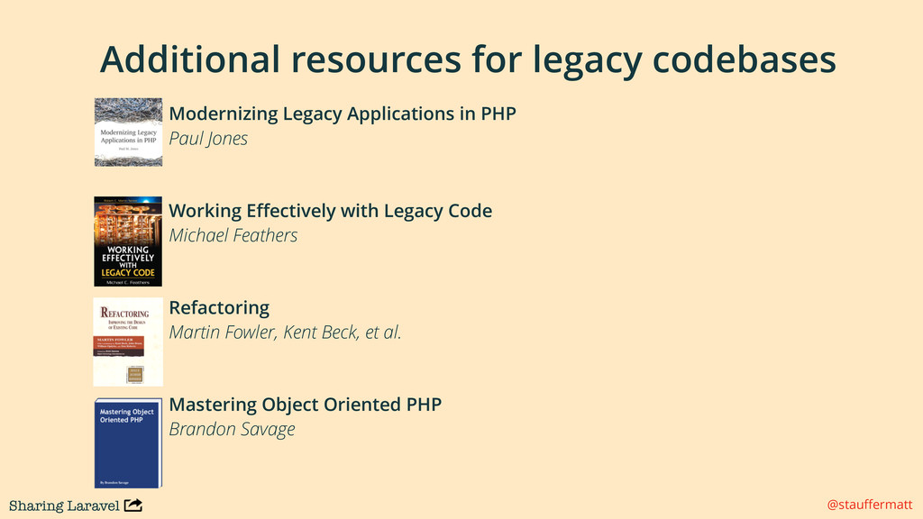 Sharing Laravel @stauffermatt Additional resourc...