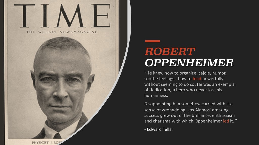"ROBERT OPPENHEIMER ""He knew how to organize, ca..."