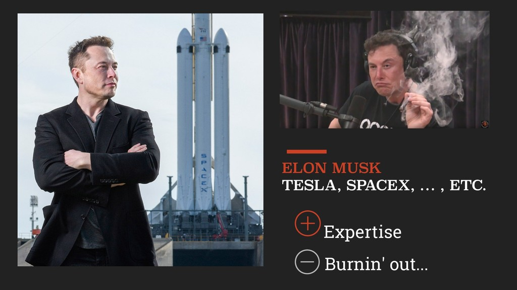 Expertise ELON MUSK TESLA, SPACEX, … , ETC. B...