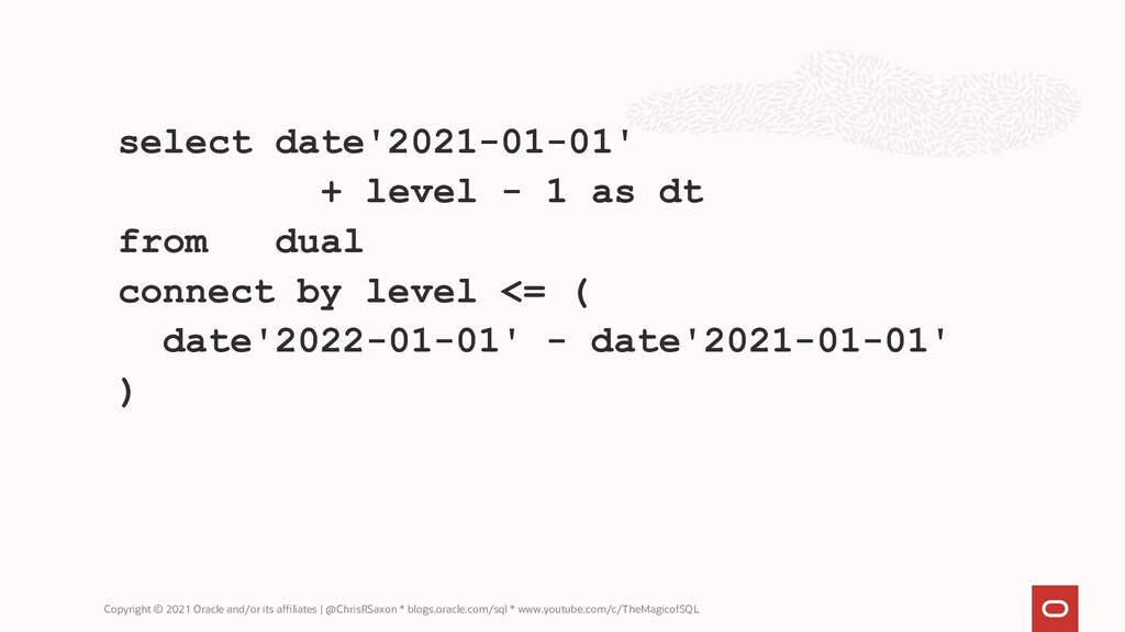 with rws as ( select date'2021-01-01' + level -...