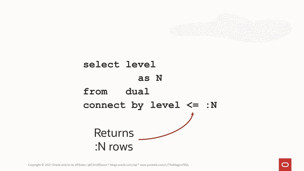 select level as N from dual connect by level <=...
