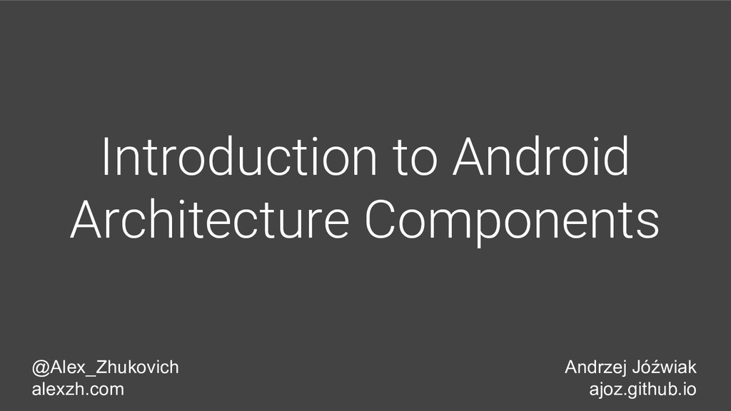 Introduction to Android Architecture Components...