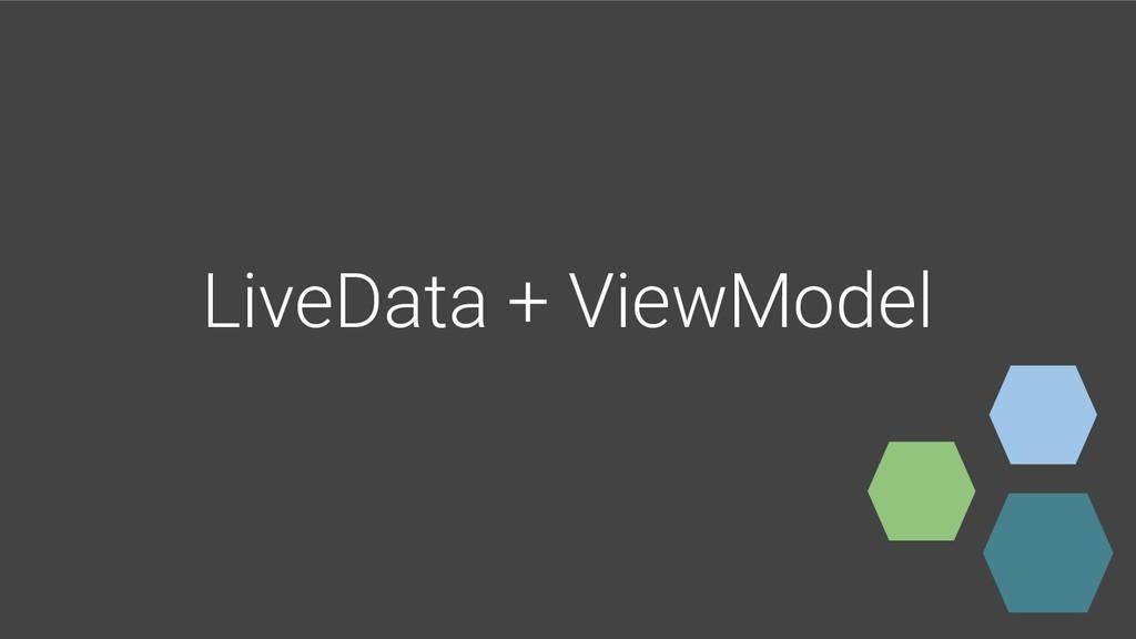 LiveData + ViewModel