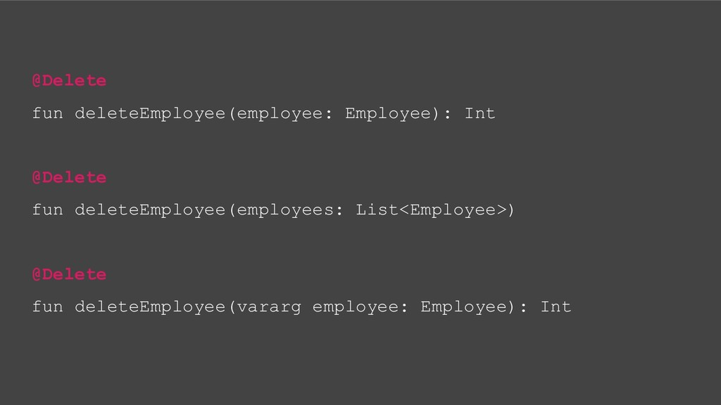 @Delete fun deleteEmployee(employee: Employee):...