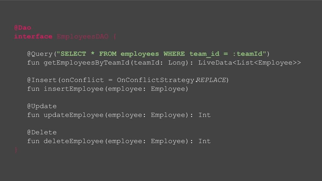 """@Dao interface EmployeesDAO { @Query(""""SELECT * ..."""