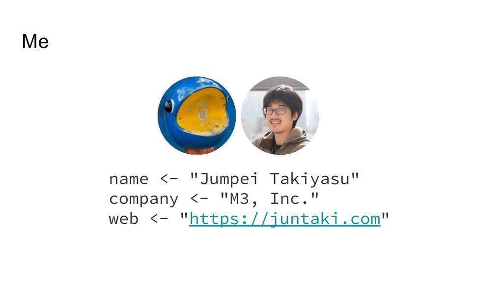 "name <- ""Jumpei Takiyasu"" company <- ""M3, Inc.""..."