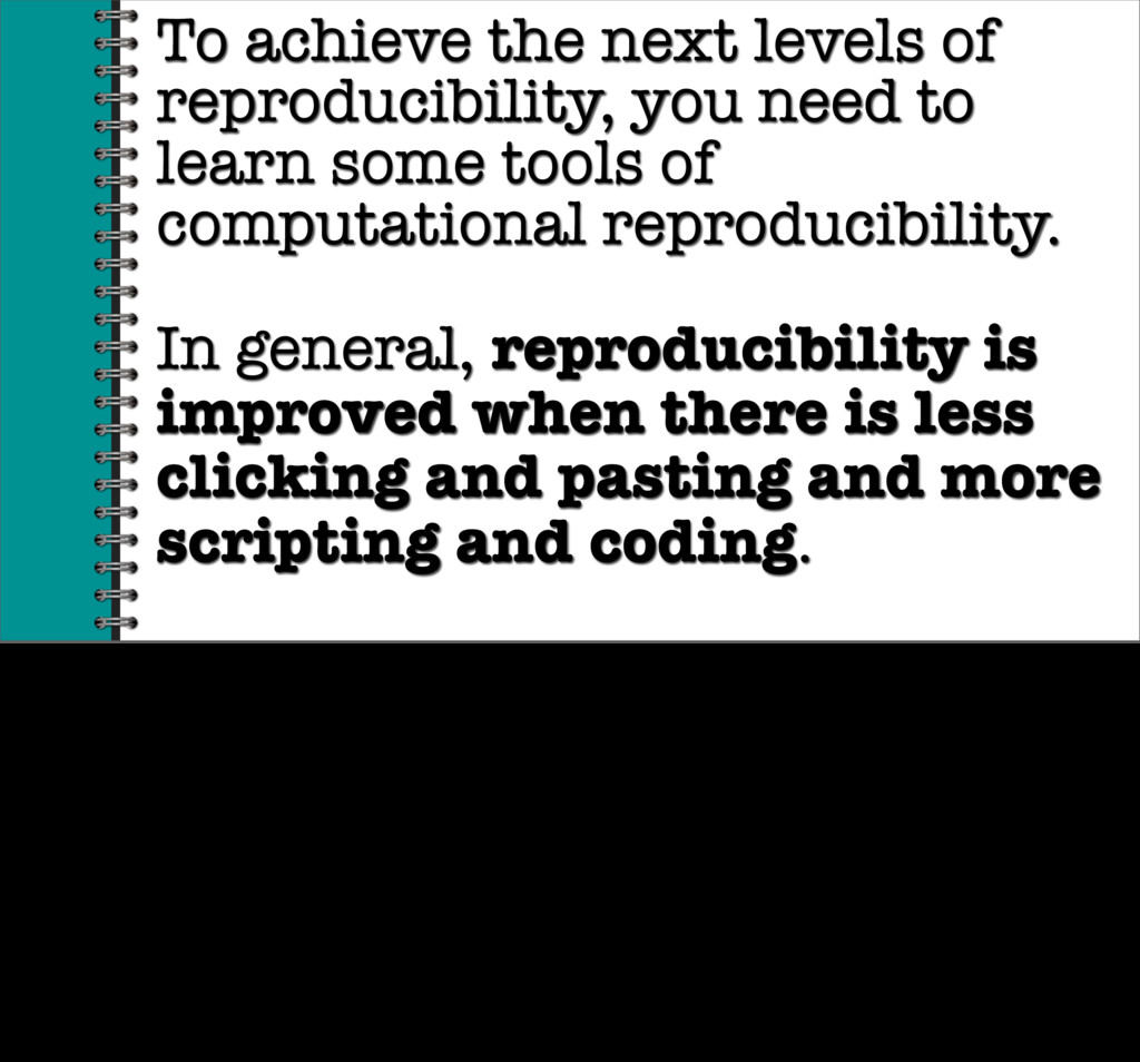 To achieve the next levels of reproducibility, ...