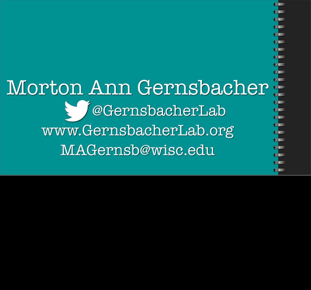 Morton Ann Gernsbacher @GernsbacherLab www.Gern...