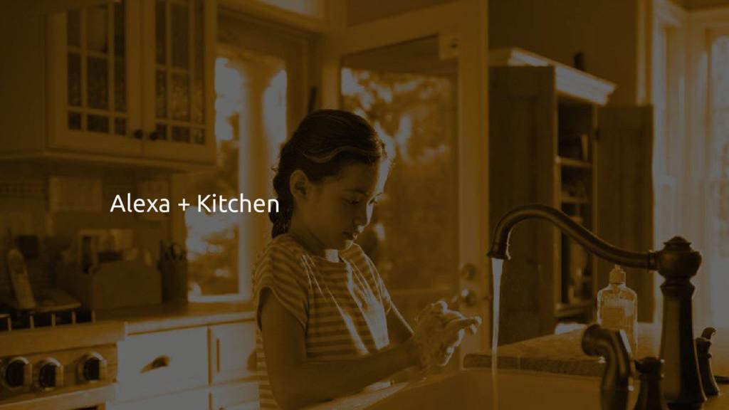 Alexa + Kitchen