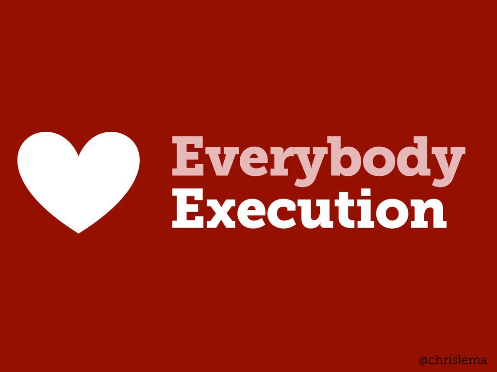 Everybody Execution @chrislema