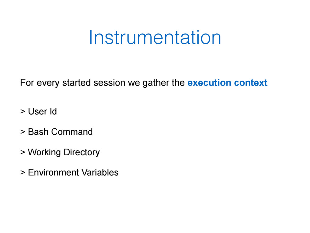 Instrumentation For every started session we ga...