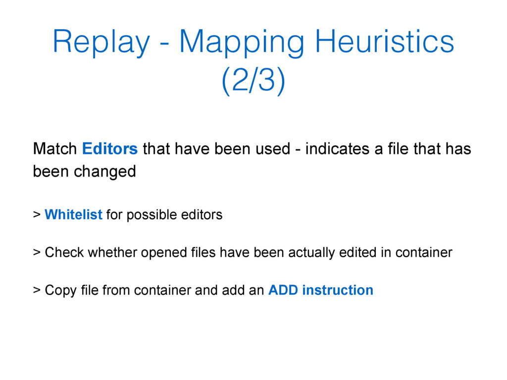 Replay - Mapping Heuristics (2/3) Match Editors...
