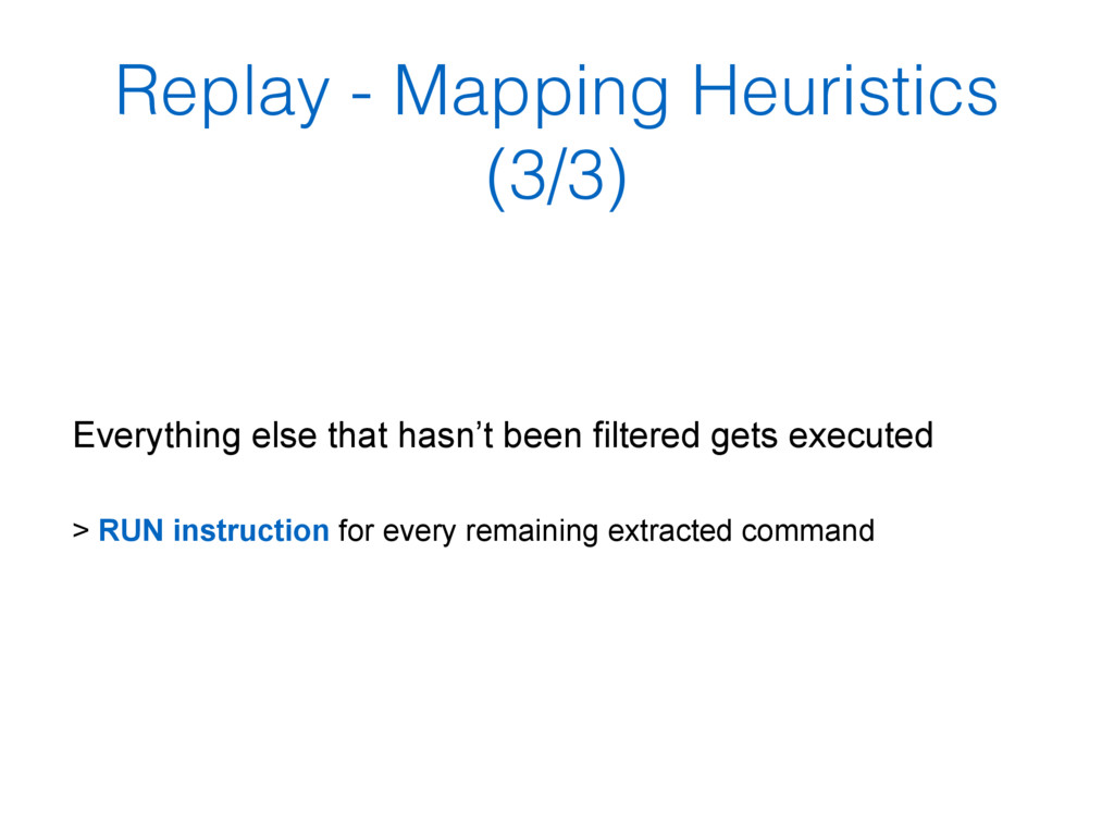 Replay - Mapping Heuristics (3/3) Everything el...