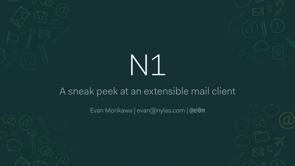 A sneak peek at an extensible mail client N1 Ev...