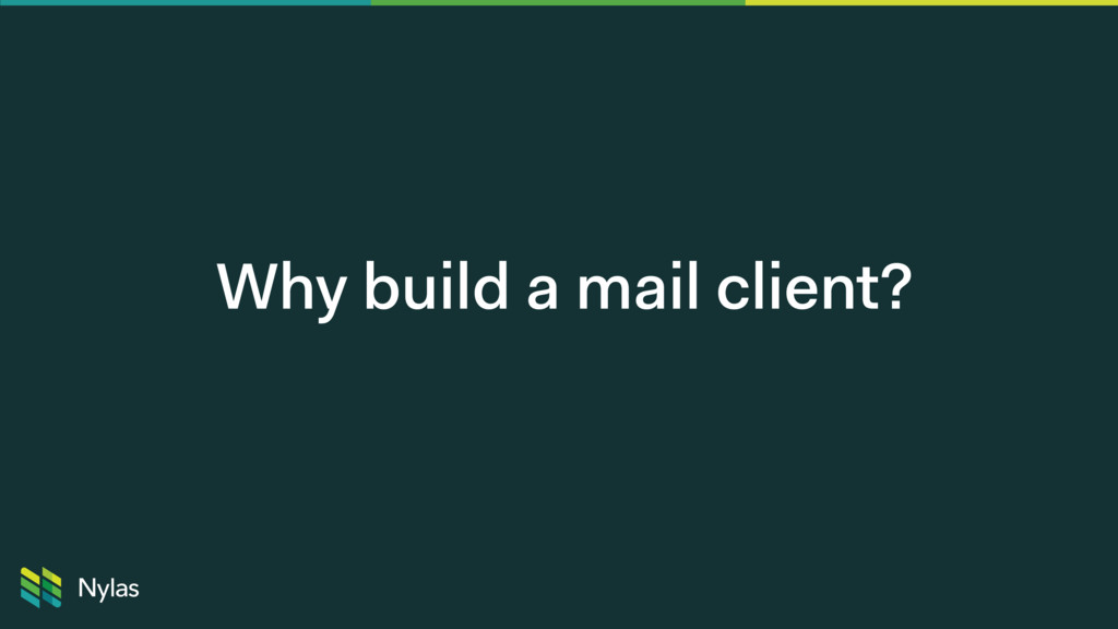 Why build a mail client?