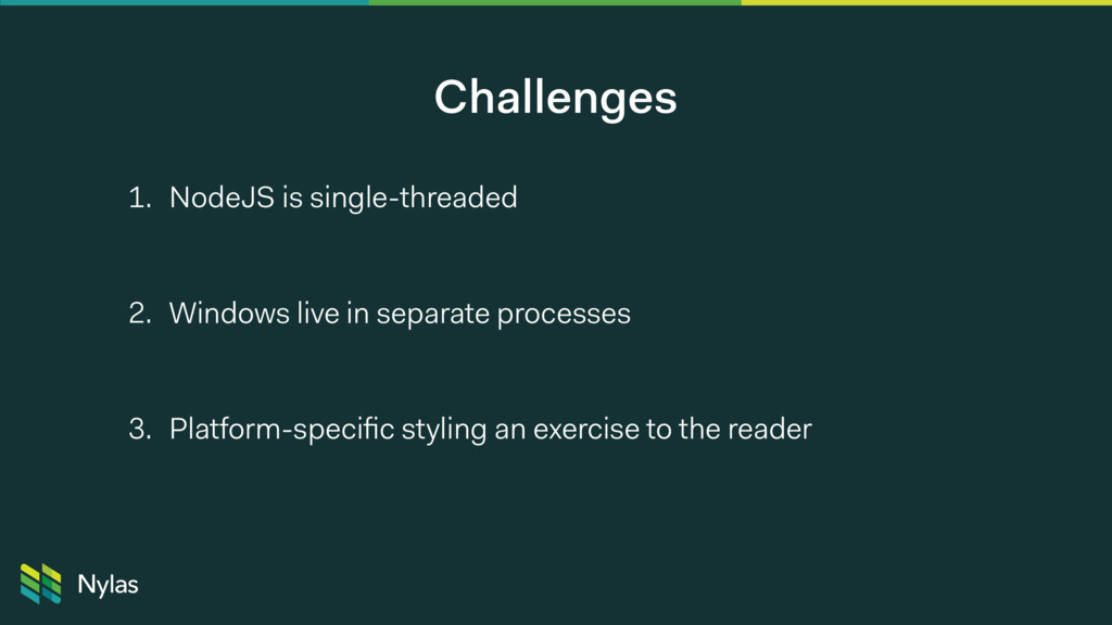 Challenges 1. NodeJS is single-threaded 