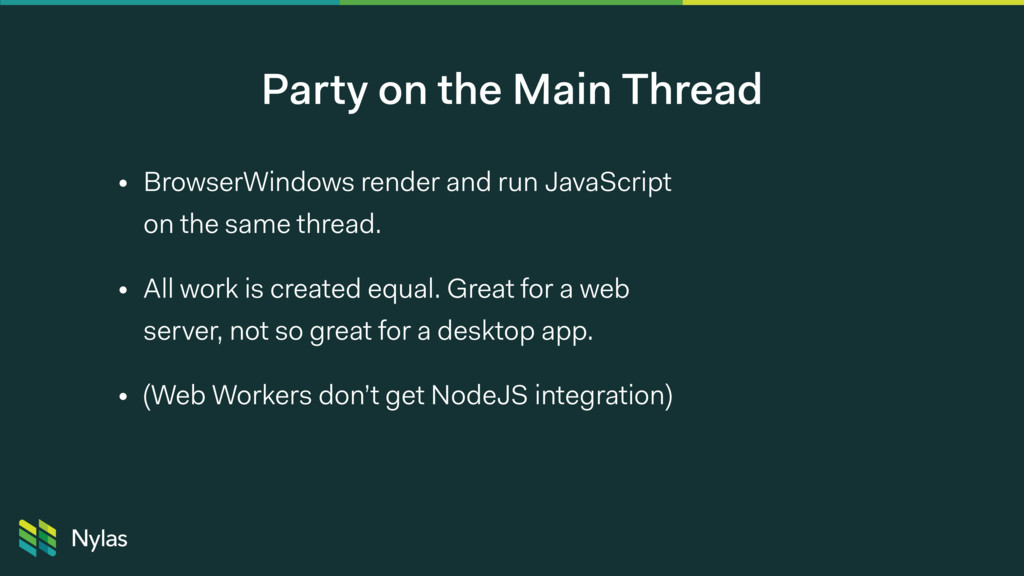 Party on the Main Thread • BrowserWindows rende...