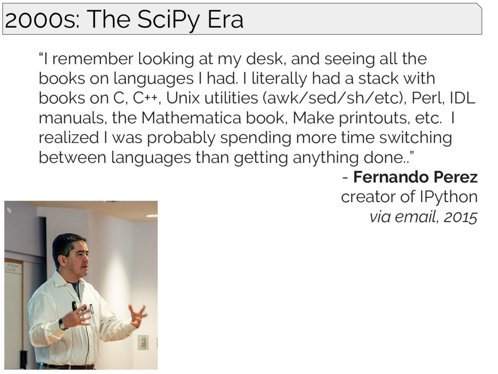 "2000s: The SciPy Era ""I remember looking at my ..."