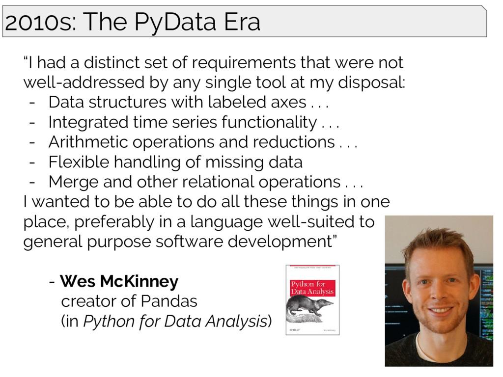 "2010s: The PyData Era ""I had a distinct set of ..."