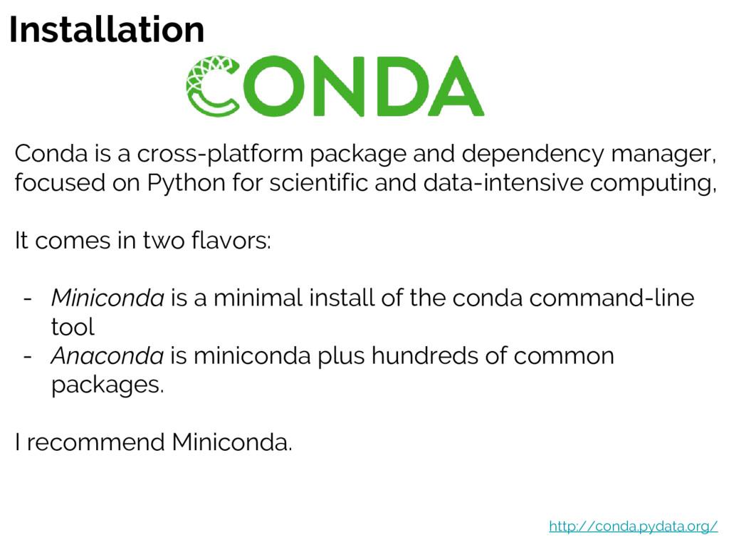 Installation Conda is a cross-platform package ...