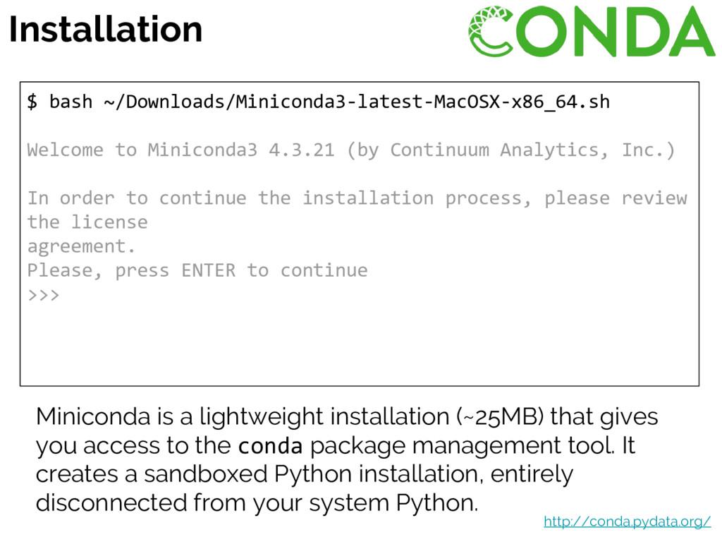 $ bash ~/Downloads/Miniconda3-latest-MacOSX-x86...