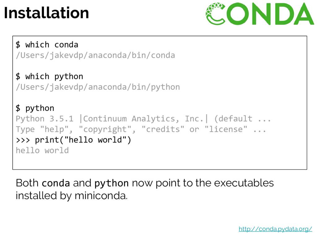 $ which conda /Users/jakevdp/anaconda/bin/conda...