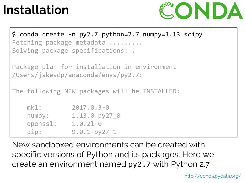$ conda create -n py2.7 python=2.7 numpy=1.13 s...
