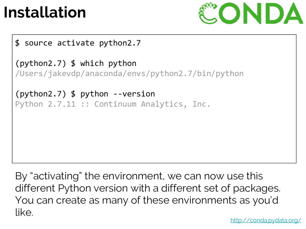 $ source activate python2.7 (python2.7) $ which...