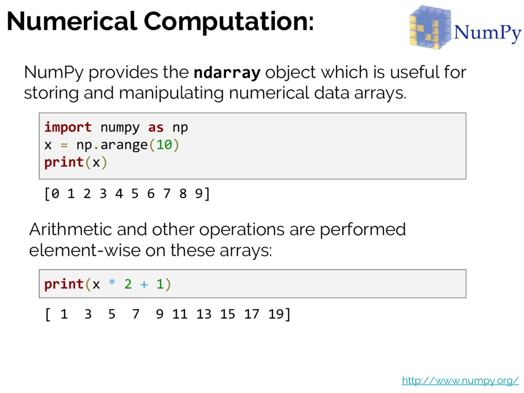 Numerical Computation: NumPy provides the ndarr...
