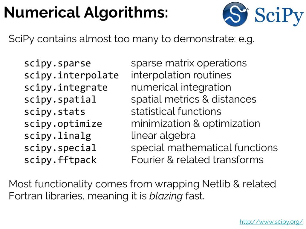 Numerical Algorithms: SciPy SciPy contains almo...