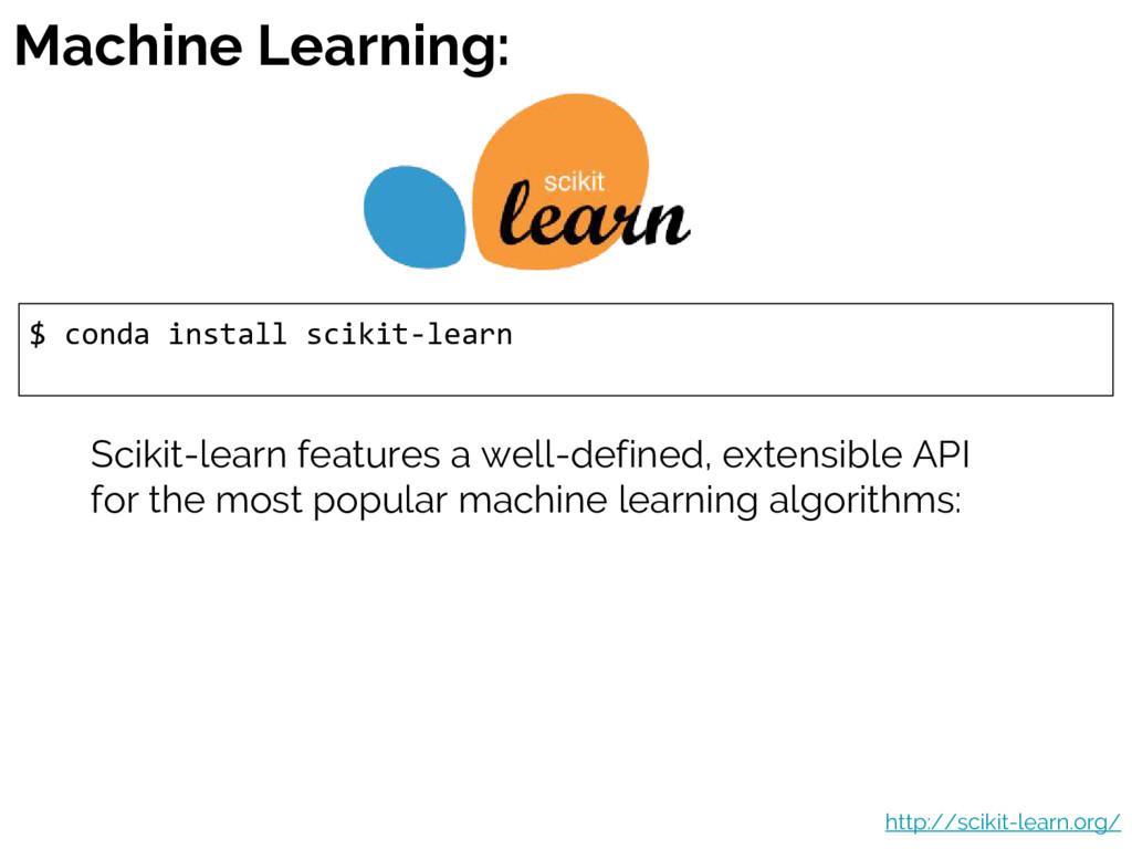 Machine Learning: $ conda install scikit-learn ...