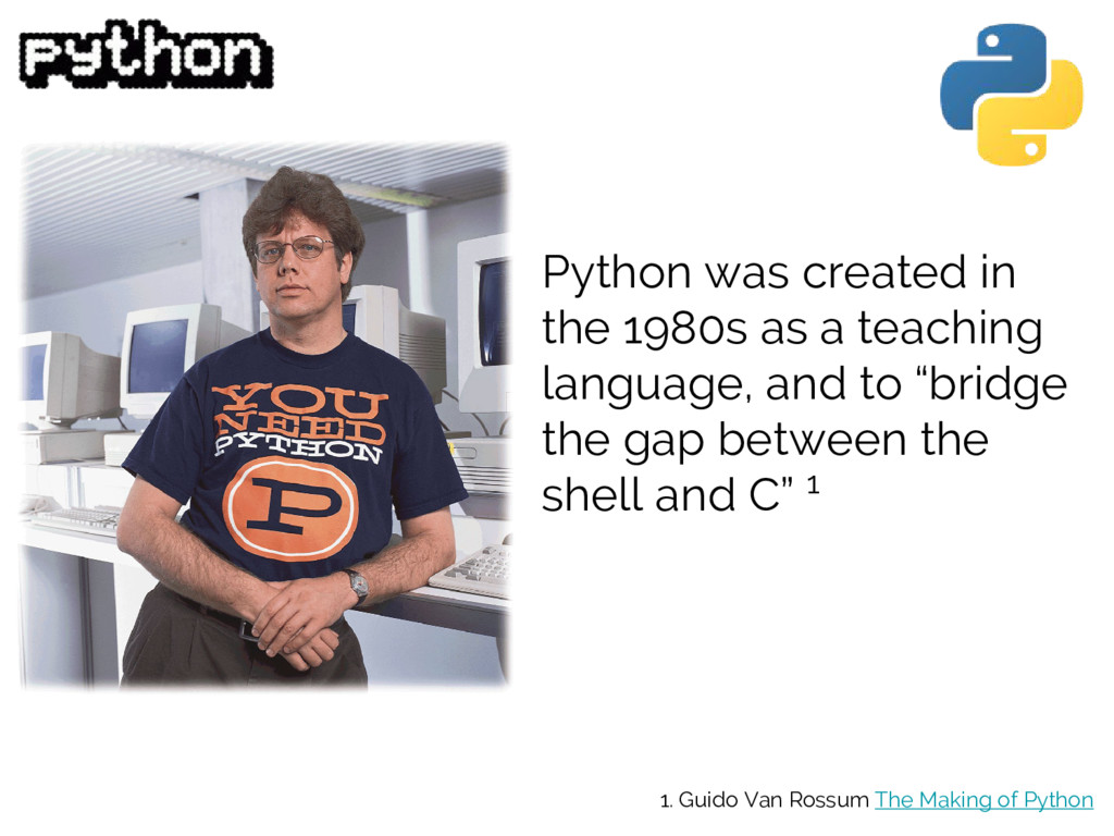 Python was created in the 1980s as a teaching l...
