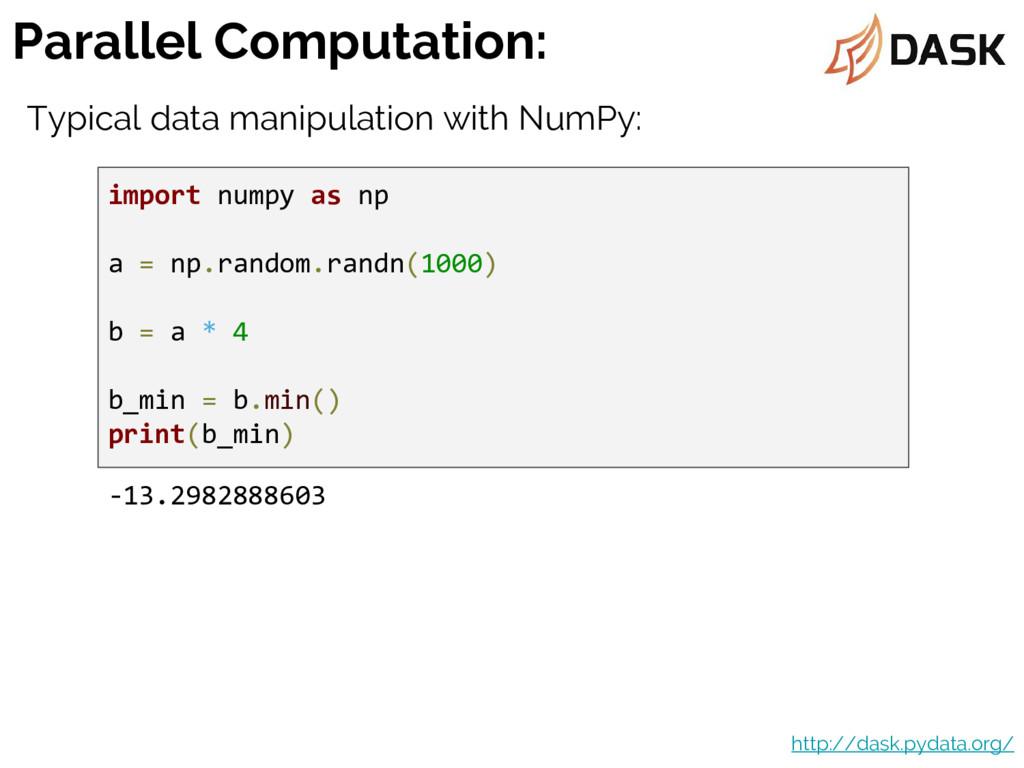 Parallel Computation: http://dask.pydata.org/ i...