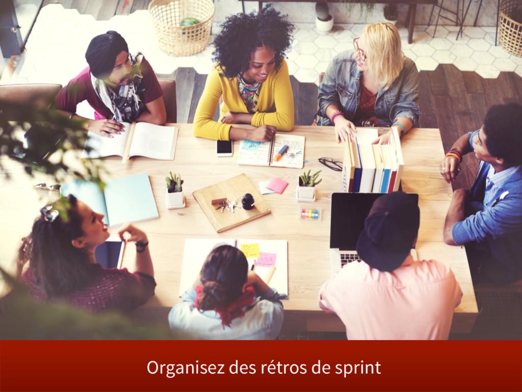 Organisez des rétros de sprint