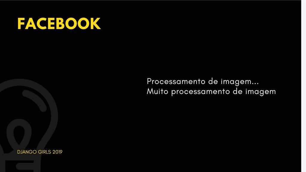 FACEBOOK DJANGO GIRLS 2019 Processamento de ima...