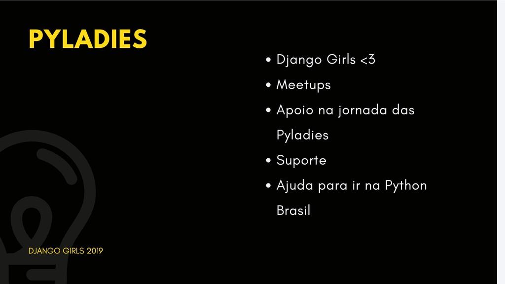 PYLADIES DJANGO GIRLS 2019 Django Girls <3 Meet...