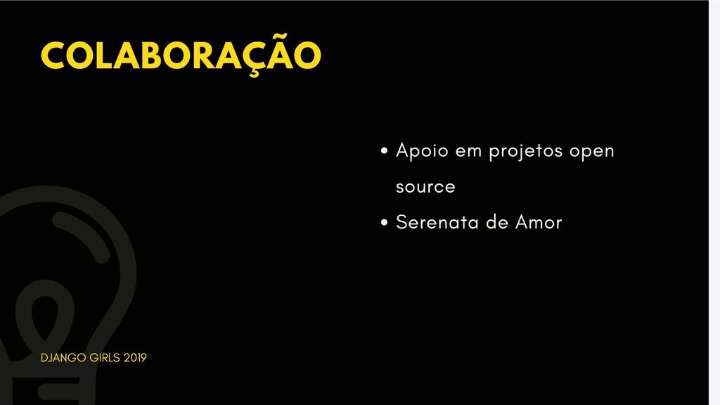 COLABORAÇÃO DJANGO GIRLS 2019 Apoio em projetos...