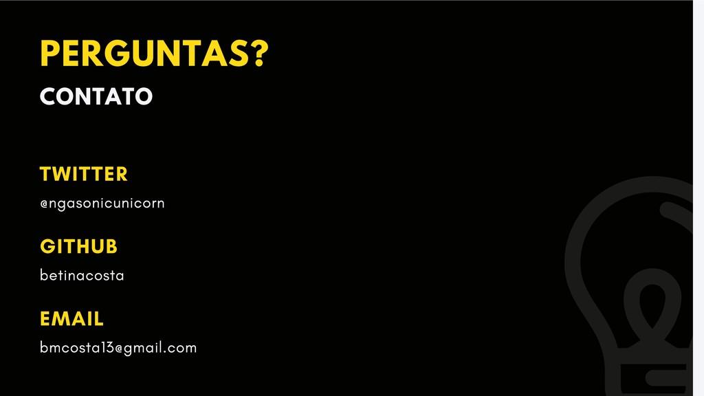PERGUNTAS? CONTATO TWITTER @ngasonicunicorn GIT...