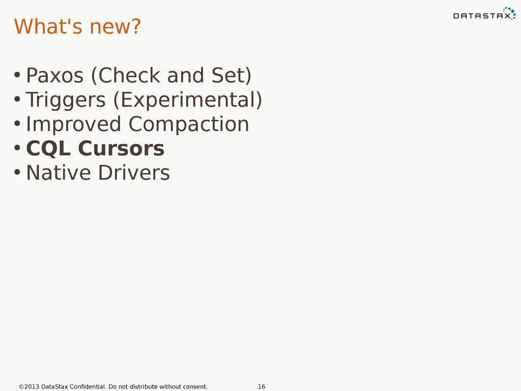 What's new? • Paxos (Check and Set) • Triggers ...