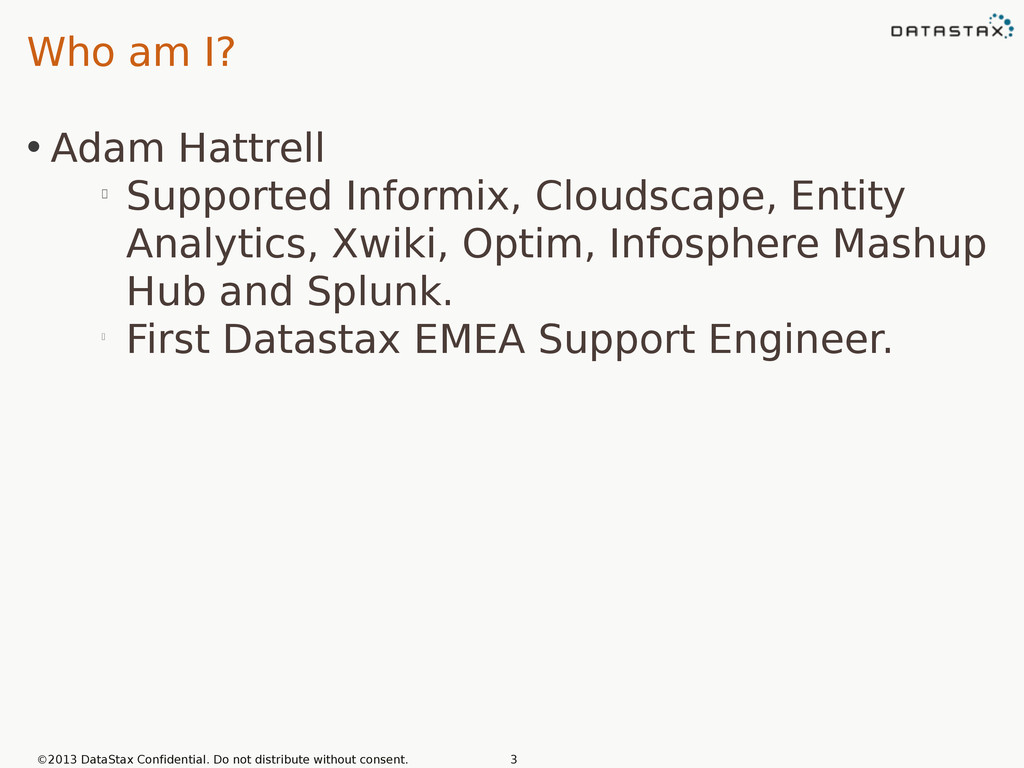 Who am I? • Adam Hattrell  Supported Informix,...