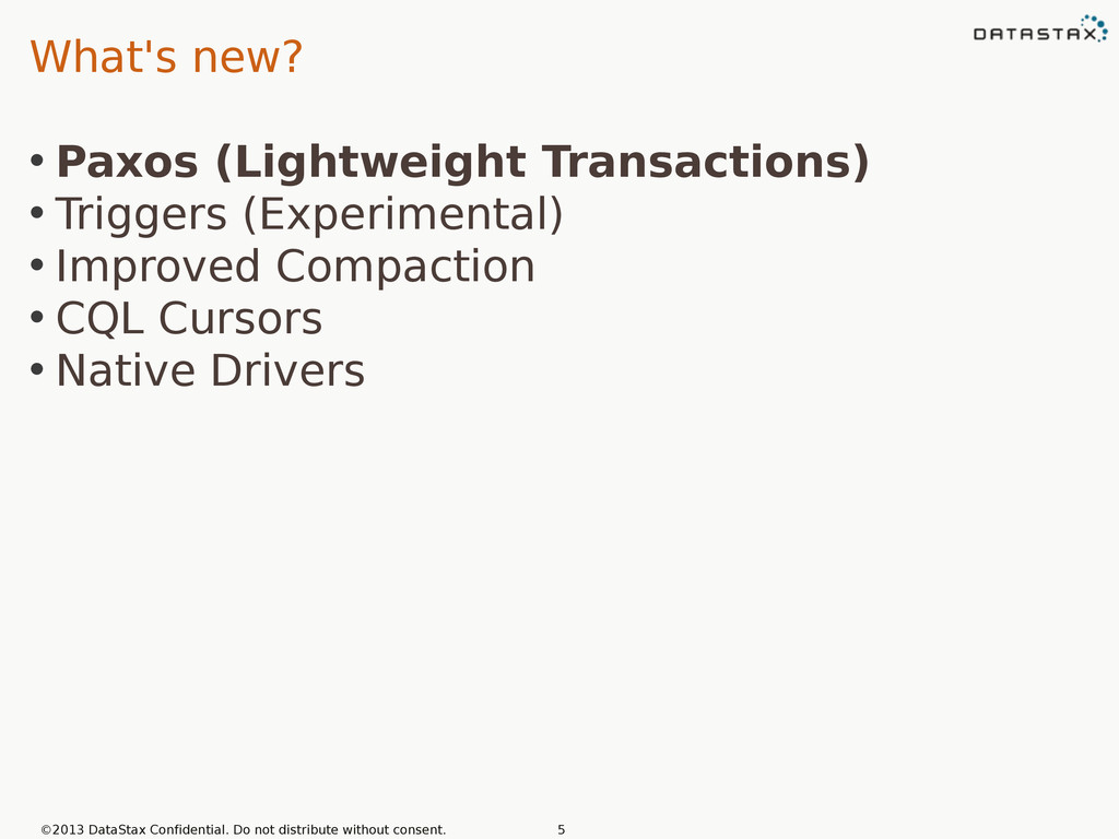 What's new? • Paxos (Lightweight Transactions) ...