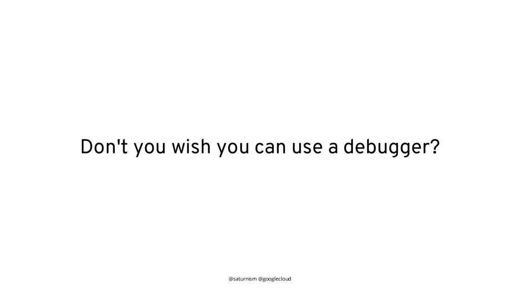 @saturnism @googlecloud Don't you wish you can ...
