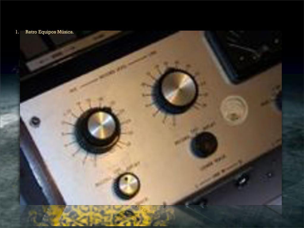 01 1. Retro Equipos Música.
